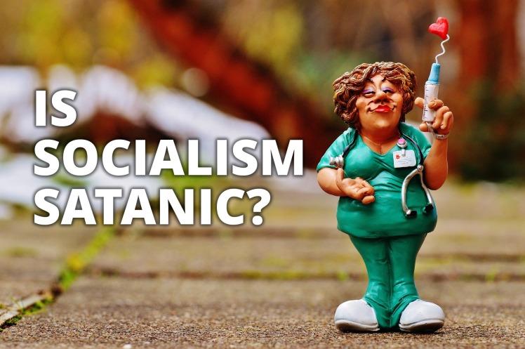 Is Socialism Satanic